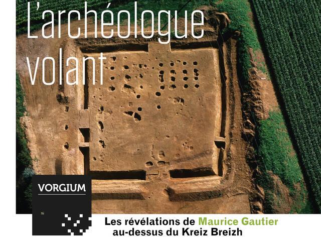 Exposition gratuite à Vorgium Carhaix cet été L'archéologue volant